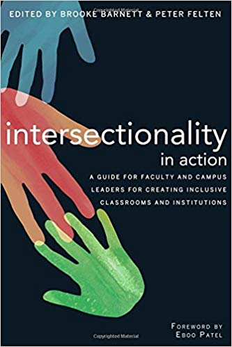 Intersectionality in action : a guide for faculty and campus leaders for creating inclusive classrooms and institutions