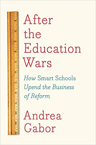 After the education wars : how smart schools upend the business of reform