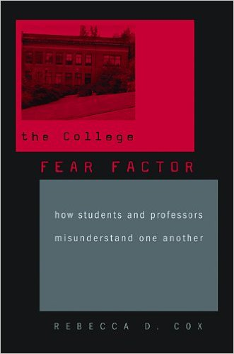 The college fear factor : how students and professors misunderstand one another